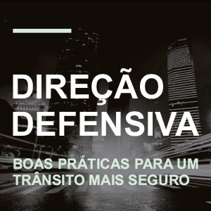 Ebook: DIREÇÃO DEFENSIVA – BOAS PRÁTICAS PARA UM TRÂNSITO MAIS SEGURO